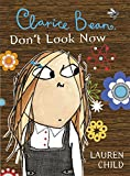 Clarice Bean: Clarice Bean, Don't Look Now