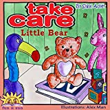 Childrens books:Take Care Little Bear(bedtime kids collection)New Experience(Funny  Rhyming)(Action & Adventure)goodnight(early readers animals story)values ...  stories Beginner reader children books 1)