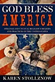 God Bless America: Strange and Unusual Religious Beliefs and Practices in the United States by Karen Stollznow