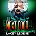 The Billionaire Next Door Audiobook by Lacey Legend Narrated by Gabriel S. Jaffe