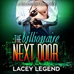 The Billionaire Next Door | Lacey Legend