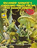 img - for Richard Shaver's Chilling Tales From The Inner Earth: Five Nightmare Stories Of Subterranean Treachery! book / textbook / text book
