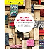 Cengage Advantage Books: Cultural Anthropology: A Problem-Based Approach ~ Richard H. Robbins