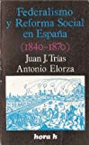 img - for Federalismo y reforma social en Espana (1840-1870) (Hora H ; 71) (Spanish Edition) book / textbook / text book