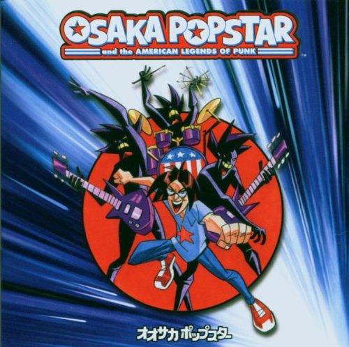 Osaka Popstar & the American Legends of Punk (Bonus DVD)