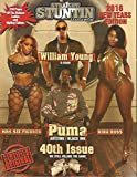 STRAIGHT STUNTIN MAGAZINE 2016 NEW YEARS EDITION 40TH ISSUE WE STILL KILLING THE GAME!!