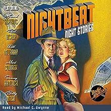 Nightbeat: Night Stories Radio/TV Program by  NBC Radio Narrated by Michael C. Gwynne