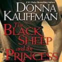 The Black Sheep and the Princess Audiobook by Donna Kauffman Narrated by Sebastian York