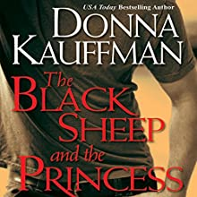 The Black Sheep and the Princess (       UNABRIDGED) by Donna Kauffman Narrated by Sebastian York