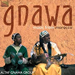 Altaf Gnawa Group: Gnawa - Music From Morocco