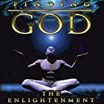 Finding God: The Enlightenment | Philip Gardiner,John Jay Harper,Dr. Tim Wallace-Murphy,Professor Hugh Montgomery,Brian Allan,Steve Mitchell,Nick Pope