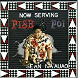 "Fish & Poivon ""Sean Na'Auao"""