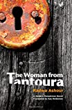 img - for The Woman from Tantoura: A Palestinian Novel book / textbook / text book