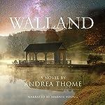 Walland: Hesse Creek Series, Book 1   Andrea Thome