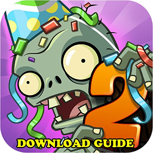 PLANTS VS ZOMBIES 2: GAME GUIDE, DOWNLOAD, CHEATS, PC, WIKI (Game Wiki compare prices)