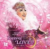 月組宝塚大劇場公演ライブCD シャイニング・ショー『Forever LOVE!!』