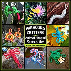 Paracord Critters- Animal Shaped Knots & Ties