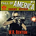 Enemy Within: The Fall of America, Book 3 Audiobook by W.R. Benton Narrated by Lee Alan