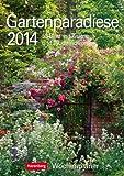 Gartenparadiese 2014: Harenberg Wochenplaner. 53 Blatt mit Zitaten und Wochenchronik