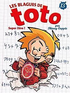 """Afficher """"Les Blagues de Toto n° 13<br /> Super zéro !"""""""