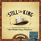 Asleep at the Wheel - Still The King CD