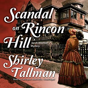 Scandal on Rincon Hill: A Sarah Woolson Mystery | [Shirley Tallman]