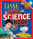 Editors for Time for Kids Time for Kids Super Science Book