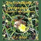 The Incredible Honeybee: A Layman's Reference Guide Hörbuch von T.J. Allen Gesprochen von: T.J. Allen