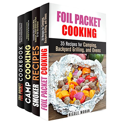 Cooking Outdoors Box Set (4 in 1): Make Camping and Outdoor Cooking Fun with Foil Packets and Smoking Barbecue Recipes (Campfire Recipes) by Nicole Moran, Erica Shaw, Alison DiMarco, Vanessa Riley