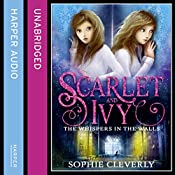 The Whispers in the Walls: Scarlet and Ivy, Book 2 | Sophie Cleverly