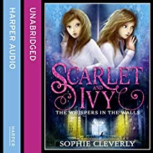 The Whispers in the Walls: Scarlet and Ivy, Book 2 (       UNABRIDGED) by Sophie Cleverly Narrated by Sarah Ovens