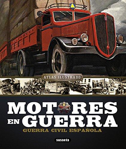 Atlas ilustrado motores en guerra, guerra civil española