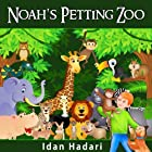 "Children's Book: ""Noah's Petting Zoo"" Animal Zoo Pets Story for children ages 2 4 8 Action Adventure for Kids FREE Animal Audio Book (Bedtime Stories Early Readers Picture Books in Kids Collection)"
