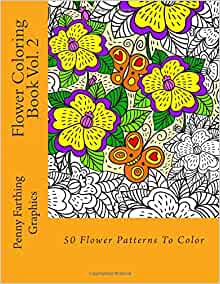 Flower Coloring Book Vol 2 Penny Farthing Graphics 9781495968389 Amazon Books