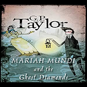 Ghost Diamonds: Mariah Mundi, Book 3 | [G.P. Taylor]