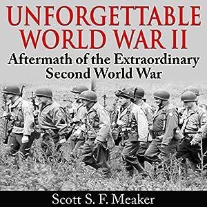 Unforgettable World War II Audiobook