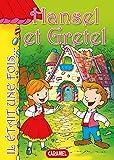 Hansel et Gretel: Contes et Histoires pour enfants (Il �tait une fois t. 9)