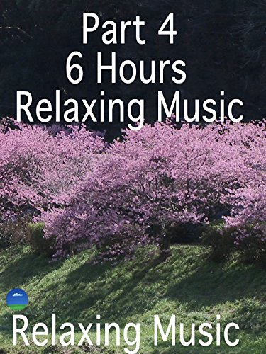 Part4 6Hours Relaxing Music