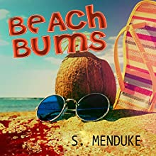 Beach Bums (       UNABRIDGED) by S. Menduke Narrated by Rich Camillucci