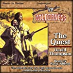 The Quest: Wilderness Series, Book 28 (       UNABRIDGED) by David Thompson Narrated by Rusty Nelson