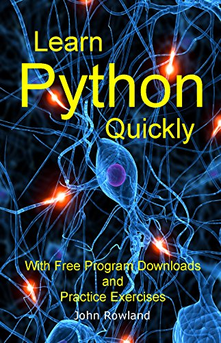 Book: Learn Python Quickly by John Rowland