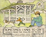 img - for Sometimes I Have to Cry: Verses from the Psalms on Tears (David and I Talk to God) by Murphy, Elspeth, Nelson, Jane E. (1981) Paperback book / textbook / text book