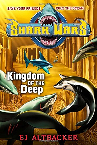 Shark Wars #4: Kingdom of the Deep (Shark Wars Series compare prices)