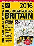 img - for Big Road Atlas Britain 2016 (Aa Big Road Atlas) book / textbook / text book