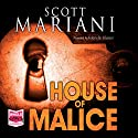 House of Malice Audiobook by Scott G. Mariani Narrated by Gabrielle Glaister