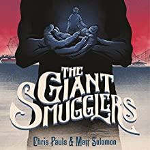 The Giant Smugglers Audiobook by Chris Pauls, Matt Solomon Narrated by William Dufries