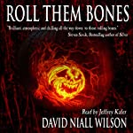 Roll Them Bones   David Niall Wilson