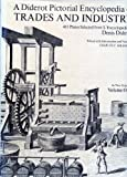 A Diderot Pictorial Encyclopedia of Trades and Industry Volume One (0486222845) by Denis Diderot
