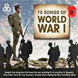 Songs Of World War I (75 Songs)