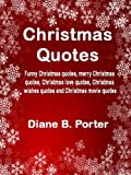 img - for Christmas Quotes: Funny Christmas quotes, merry Christmas quotes, Christmas love quotes, Christmas wishes quotes and Christmas movie quotes book / textbook / text book